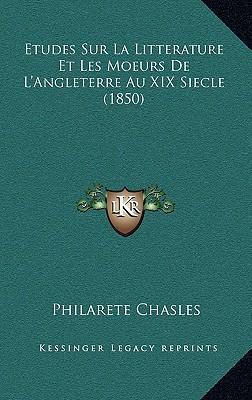 Etudes Sur La Litterature Et Les Moeurs de L'Angleterre Au XIX Siecle (1850)