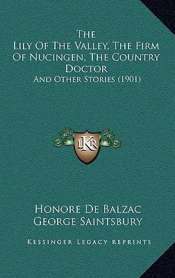 The Lily of the Valley, the Firm of Nucingen, the Country Doctor