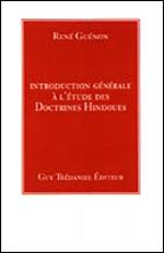Introduction générale à l'étude des doctrines hindoues
