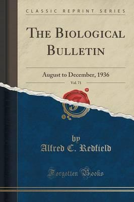 The Biological Bulletin, Vol. 71