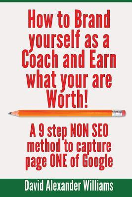 How to Brand Yourself As a Coach and Earn What You Are Worth!