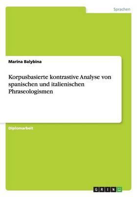 Korpusbasierte kontrastive Analyse von spanischen und italienischen Phraseologismen