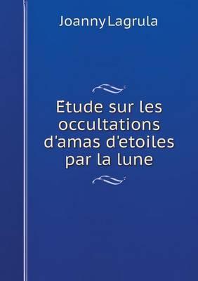 E Tude Sur Les Occultations D'Amas D'Etoiles Par La Lune