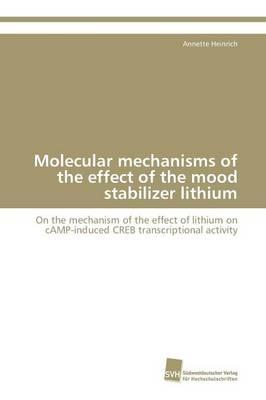 Molecular mechanisms of the effect of the mood stabilizer lithium