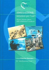 Simulazione istruzioni per l'uso - passato presente e futuro della simulazione in medicina
