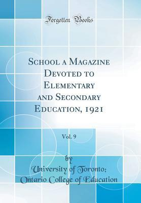 School a Magazine Devoted to Elementary and Secondary Education, 1921, Vol. 9 (Classic Reprint)