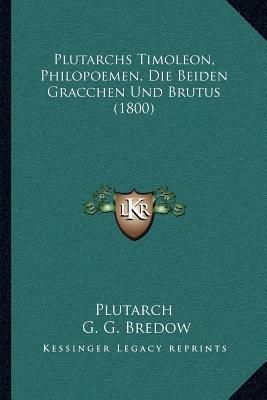 Plutarchs Timoleon, Philopoemen, Die Beiden Gracchen Und Brutus (1800)