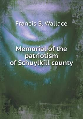 Memorial of the Patriotism of Schuylkill County