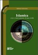 Islamica. Crisi e rinnovamento di una civiltà