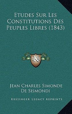 Etudes Sur Les Constitutions Des Peuples Libres (1843)