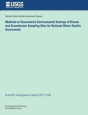 Methods to Characterize Environmental Settings of Stream and Groundwater Sampling Sites for National Water-quality Assessment