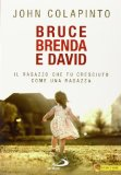 Bruce, Brenda e Davi...