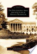 The Philadelphia Area Architecture of Horace Trumbauer