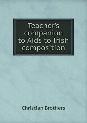 Teacher's Companion to AIDS to Irish Composition
