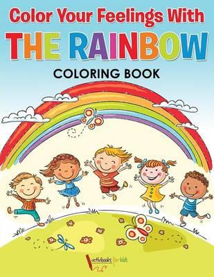 Color Your Feelings With The Rainbow Coloring Book