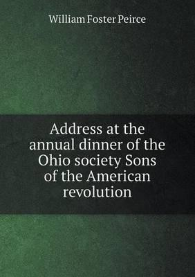 Address at the Annual Dinner of the Ohio Society Sons of the American Revolution