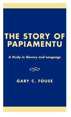 The Story of Papiamentu