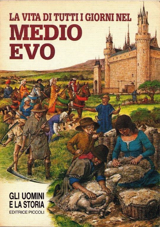 La vita di tutti i giorni nel Medioevo