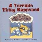 A Terrible Thing Happened -  A story for children who have witnessed violence or trauma