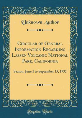 Circular of General Information Regarding Lassen Volcanic National Park, California