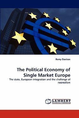 The Political Economy of Single Market Europe