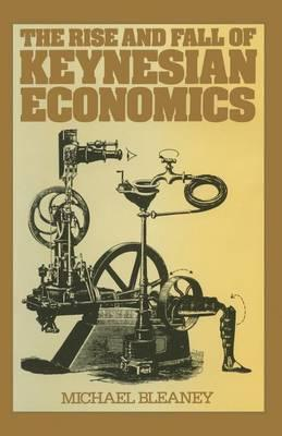 The Rise and Fall of Keynesian Economics