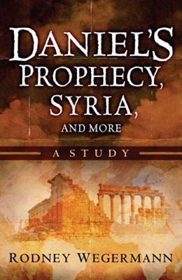 Daniel's Prophecy, Syria and More