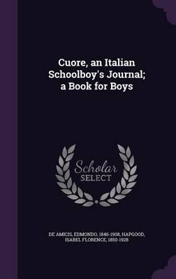 Cuore, an Italian Schoolboy's Journal; A Book for Boys