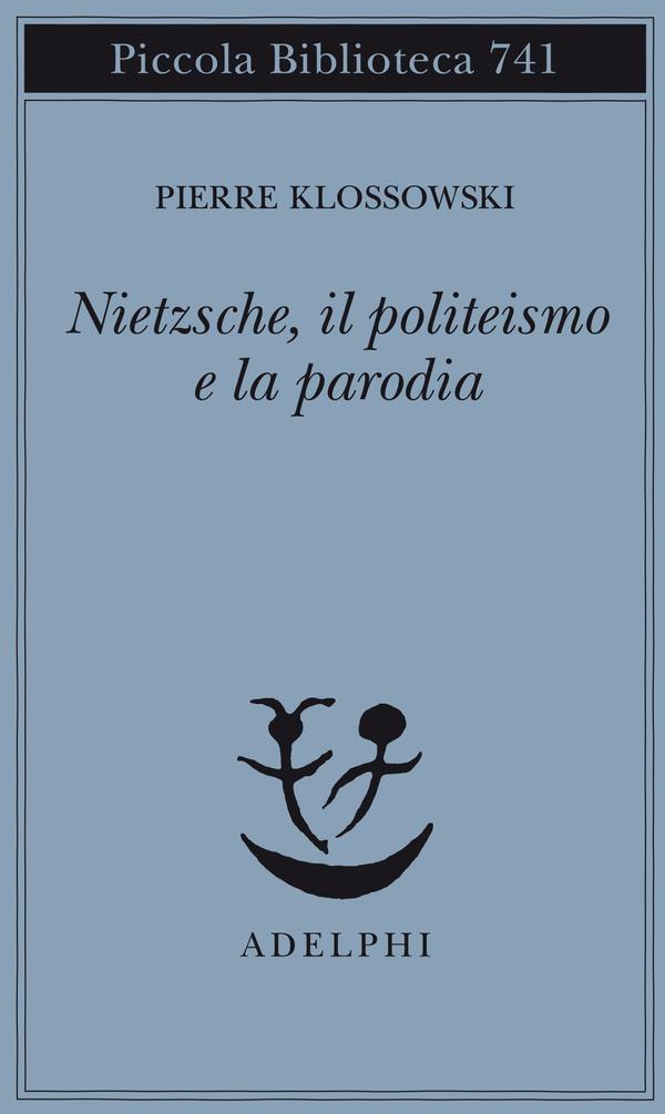 Nietzsche, il politeismo e la parodia