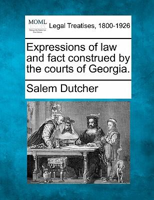 Expressions of Law and Fact Construed by the Courts of Georgia.