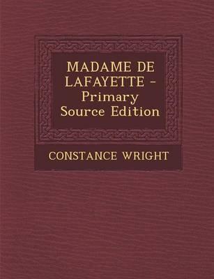 Madame de Lafayette - Primary Source Edition