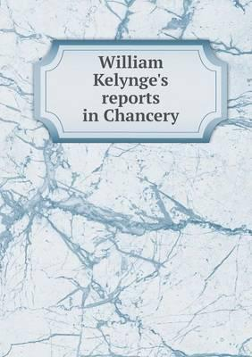 William Kelynge's Reports in Chancery