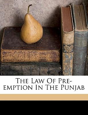 The Law of Pre-Emption in the Punjab