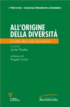 All'origine della diversità. Le sfide del multiculturalismo
