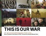 A Soldier's Portfolio This is Our War