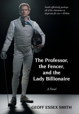 The Professor, the Fencer, and the Lady Billionaire