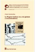 Le Regioni italiane tra crisi globale e neocentralismo