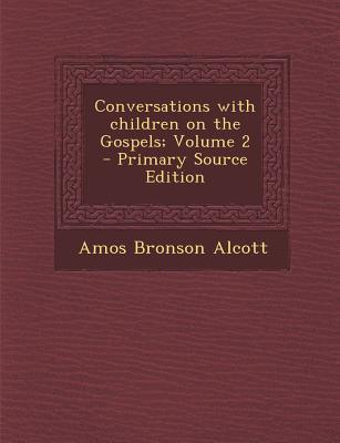 Conversations with Children on the Gospels; Volume 2