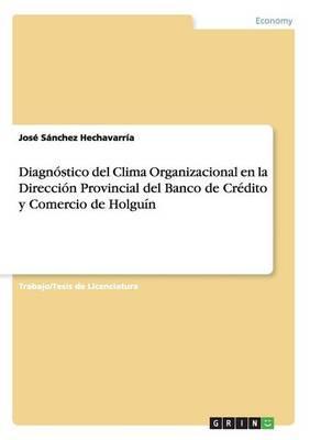 Diagnóstico del Clima Organizacional en la Dirección Provincial del Banco de Crédito y Comercio de Holguín