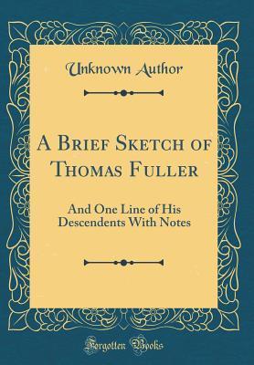 A Brief Sketch of Thomas Fuller
