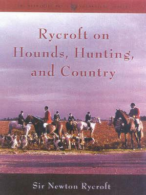 Rycroft on Hounds, Hunting, and Country