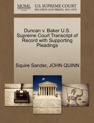 Duncan V. Baker U.S. Supreme Court Transcript of Record with Supporting Pleadings