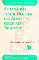 Alternatives to the Hospital for Acute Psychiatric Treatment