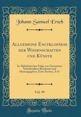 Allgemeine Encyklopädie der Wissenschaften und Künste, Vol. 99