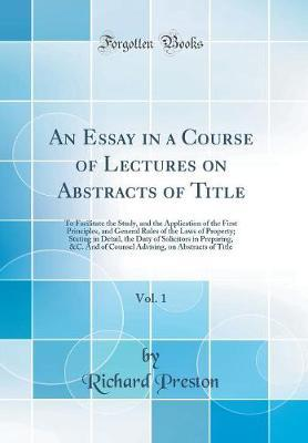 An Essay in a Course of Lectures on Abstracts of Title, Vol. 1