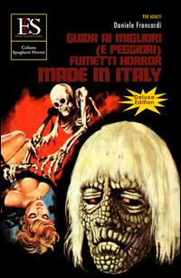 Guida ai migliori (e peggiori) fumetti horror made in Italy. Ediz. speciale