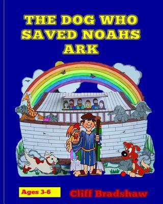 The Dog Who Saved Noahs Ark