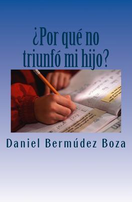 ¿Por qué no triunfó mi hijo? / Why my son did not succeed?