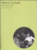 Alberto Lattuada. Il cinema e i film