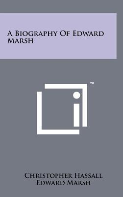 A Biography of Edward Marsh
